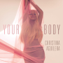 Christina Aguilera: Your Body(single)